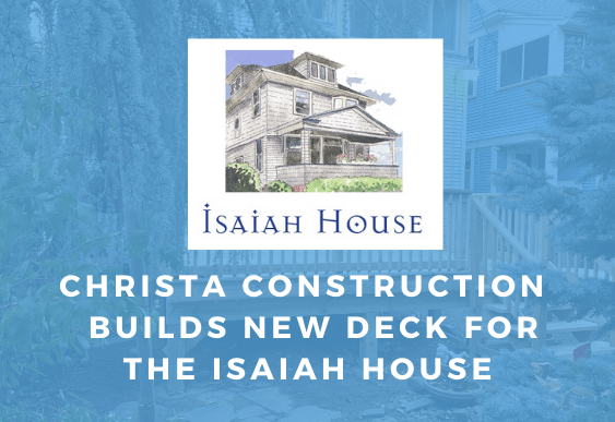 Christa Construction Supports The Isaiah House by Building New Deck