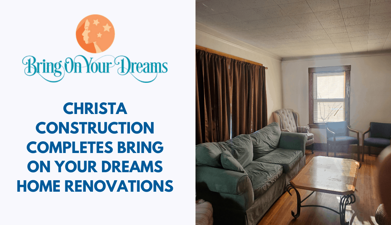 Christa Construction Renovates Bring on Your Dreams Home