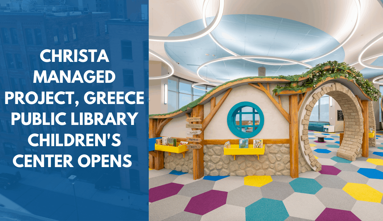 Christa Construction Managed Project, the Greece Public Library Expanded Children's Center Opens