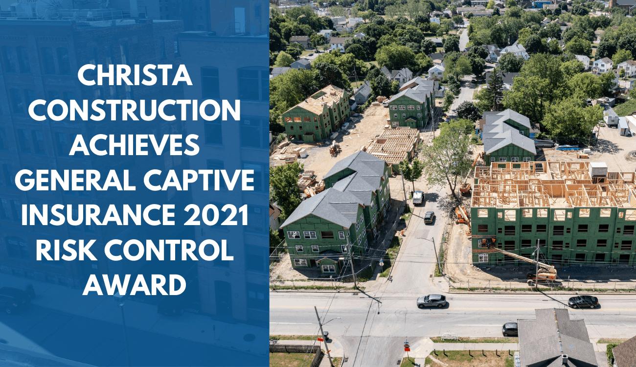 Christa Construction Achieves General Captive Insurance (GCI) 2021 Risk Control Award