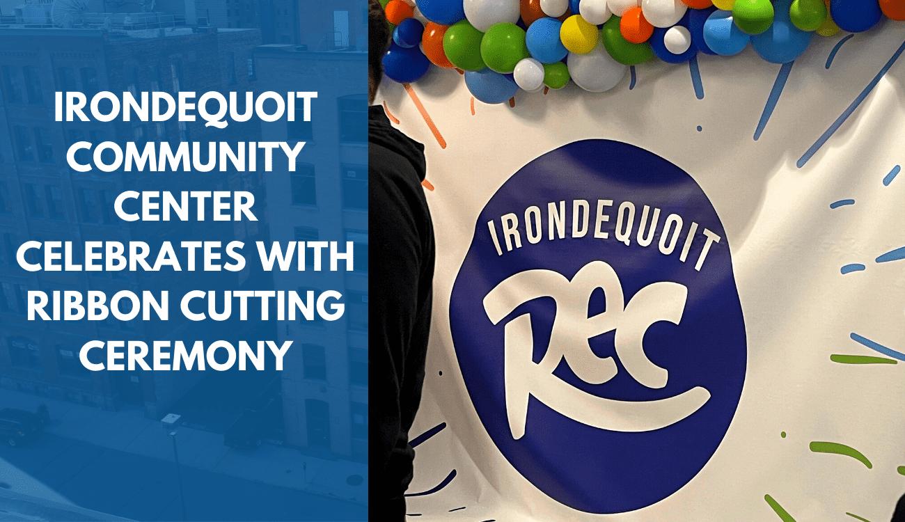 Irondequoit Community Center Celebrates Opening With Ribbon Cutting Ceremony